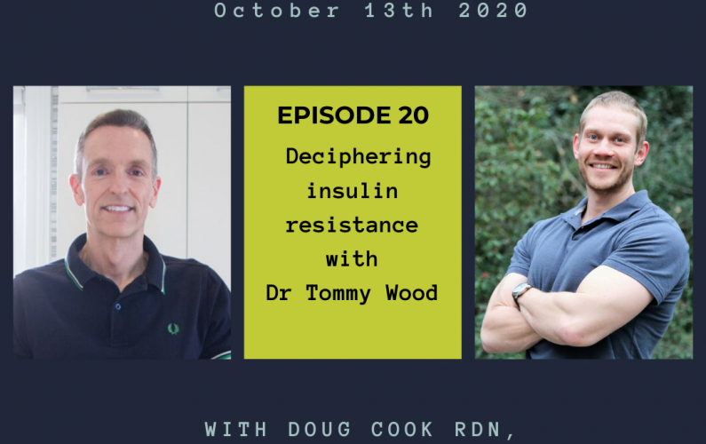Insulin resistance with Tommy Wood - by Doug Cook RD