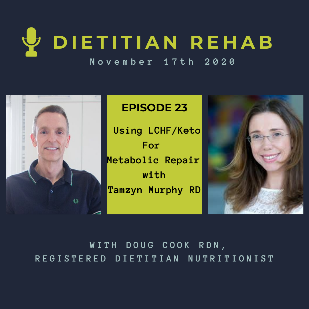 Keto LCHF diets for metabolic repair Tamzyn Murphy - by Doug Cook RD