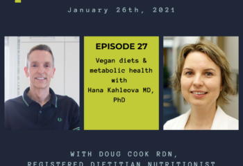 Plant based diets and metabolic health - by Doug Cook RD