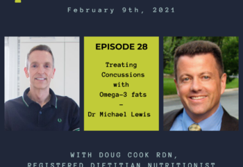 Dr Michael Lewis concussions and omega 3 fats - by Doug Cook RD