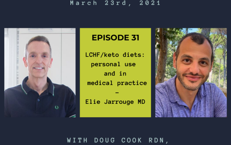 LCHF keto diets in medical practice with Elie Jarrouge - by Doug Cook RD